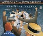 America's Champion Swimmer: Gertrude Ederle - David A. Adler