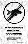 Wisconsin's Roadkill Cookbook (Roadkill Cookbooks)