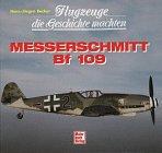 Flugzeuge die Geschichte machten, Messerschmitt Bf 109