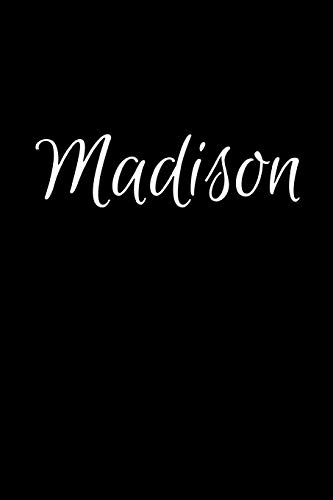 Madison: Notebook Journal for Women or Girl with the name Madison - Beautiful Elegant Bold & Personalized Gift - Perfect for Leaving Coworker Boss ... or Graduation - 6x9 Diary or A5 Notepad.