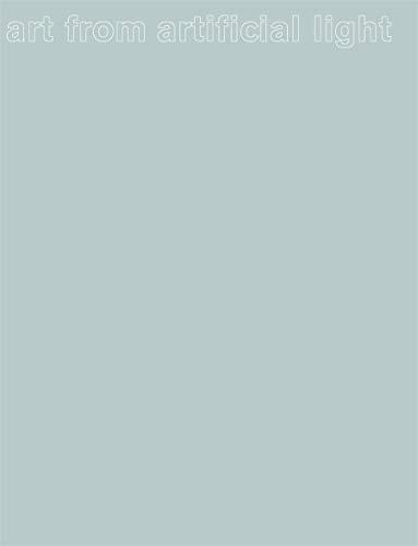 Lichtkunst aus Kunstlicht: Licht als Medium der Kunst im 20. und 21. Jahrhundert: Light as a Medium in the Art of the 20th and 21st Centuries (Emanating)