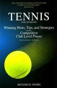 Download Tennis for Humans: Winning Hints, Tips, and Strategies for the Competitive Club Level Player