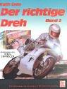 Der richtige Dreh, Band 2: Die Grundlagen schnellen Motorradfahrens - Keith Code
