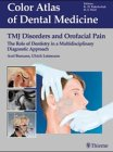 Tmj Disorders and Orofacial Pain: The Role of Dentistry in a Multidisciplinary Diagnostic Approach (Color Atlas of Dental Medicine)