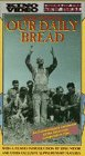 Our Daily Bread [VHS]