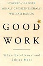 Good Work : When Excellence and Ethics Meet
