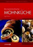 Die österreichische Mohnküche: Tradtionelle und neue Köstlichkeiten