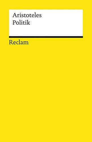 Politik: Schriften zur Staatstheorie (Reclams Universal-Bibliothek)