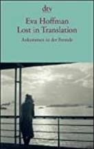 Lost in Translation: A Life in a New Language: Ankommen in der Fremde (German Language Edition)