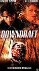 Downdraft [VHS]