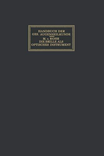 Die Brille als Optisches Instrument (Handbuch der Gesamten Augenheilkunde)