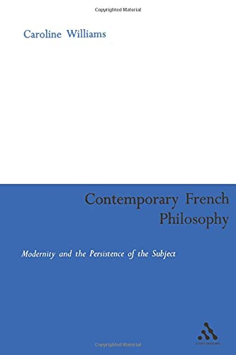 Contemporary French Philosophy: Modernity And The Persistence Of The Subject (Continuum Collection)の詳細を見る