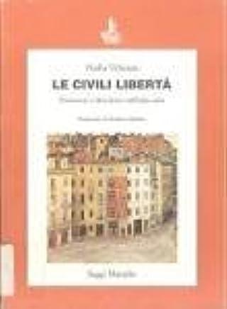 Le civili libertà. Positivismo e liberalismo nella Italia unita