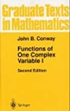 Functions of One Complex Variable I (Graduate Texts in Mathematics Vol. 11)