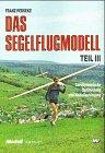 Trilogie - Das Segelflugmodell: Das Segelflugmodell, in 3 Tln., Bd.3, Aerodynamische Optimierung und Modellauslegung