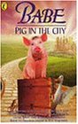 """""""Babe: Novelisation: Pig in the City"""" (Babe & friends)"""
