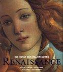 Die Kunst der italienischen Renaissance: Architektur, Skulptur, Malerei, Zeichnung / Architecture,...