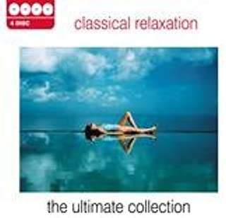 Classical Relaxation - The Ultimate Collection