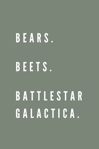 """Green \""""Bears, Beets, Battlestar Galactica"""" Dwight Schrute Notebook Journal: The Office TV Show Funny Gifts For Women and Men: 6 x 9 120 Pages Lined ... for Men, Women, Teenaged Girls and Boys"""