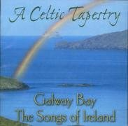 A Celtic Tapestry: Galway Bay - The Songs of Ireland