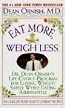 [(Eat More, Weigh Less : Dr Dean Ornish's Life Choice Program for Losing Weight)] [By (author) Dean Ornish] published on (January, 2002)