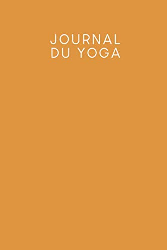 Journal du yoga: Carnet à pois pour vos asanas et plus de conscience et de paix intérieure   Design: Jaune moutarde