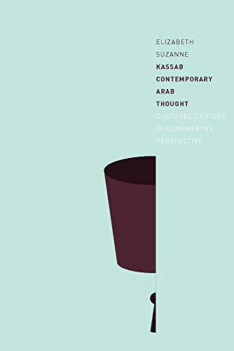 Contemporary Arab Thought: Cultural Critique in Comparative Perspective (English Edition)