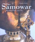 Der Samowar: Russland lädt zum Tee