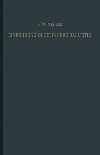 Einführung in die Innere Ballistik: Nach dem Vorlesungsmanuskript und den Arbeiten (German Edition)