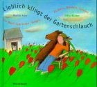 Lieblich klingt der Gartenschlauch, m. CD-Audio