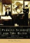 Perkins School for the Blind (Campus History Series)