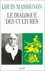 Louis Massignon et le dialogue des cultures - Actes du colloque