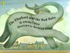 The Elephant And the Bad Baby(Small Scale) (Kid Sized Picture Puffins)