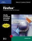 Mozilla Firefox: Introductory Concepts and Techniques (Available Titles Skills Assessment Manager (SAM) - Office 2010)
