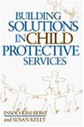 Building Solutions in Child Protective Services (Norton Professional Books (Hardcover))