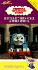 Thomas The Tank Engine & Friends - Better Late Than Never [VHS]