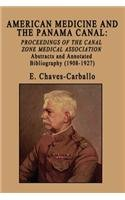 American Medicine and the Panama Canal: Proceedings of the Canal Zone Medical Association
