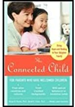 The Connected Child by Karyn B. Purvis, David R. Cross, Wendy Lyons Sunshine. (McGraw-Hill,2007) [Paperback]
