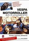 Vespa Motorroller. Alle PK-, PX- Modelle seit 1970. Technik, Wartung, Reparatur