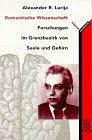 Romantische Wissenschaft. Forschungen im Grenzbereich von Seele und Gehirn - Aleksandr R. Lurija