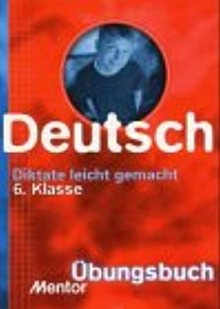 Deutsch. Diktate leicht gemacht 6. Klasse Übungsbuch