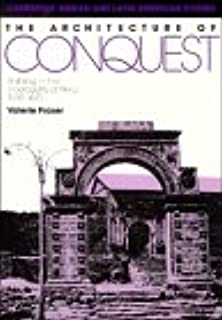 The Architecture of Conquest: Building in the Viceroyalty of Peru, 1535–1635
