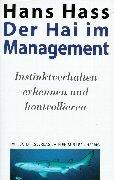 Hass Hans, Der Hai im Management - Instinktverhalten erkennen und kontrollieren