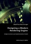 Designing a Modern Rendering Engine: Design Decisions and Implementation Details