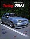Tuning Golf 3: Motor - Fahrwerk - Karosserie - Optik von Klaus Morhammer ( 6. Oktober 2003 )