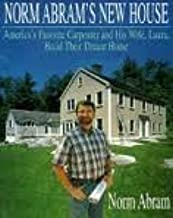 Norm Abram's New House/America's Favorite Carpenter and His Wife, Laura, Build Their Dream Home