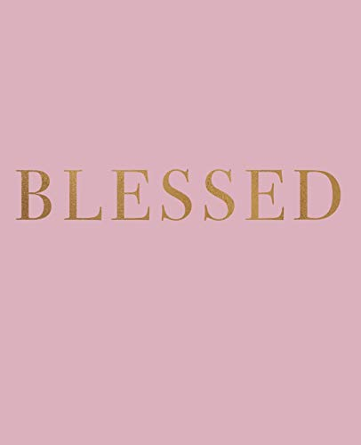 Blessed: A decorative book for coffee tables, bookshelves and interior design styling | Stack deco books together to create a custom look (Inspirational Phrases in Blush)