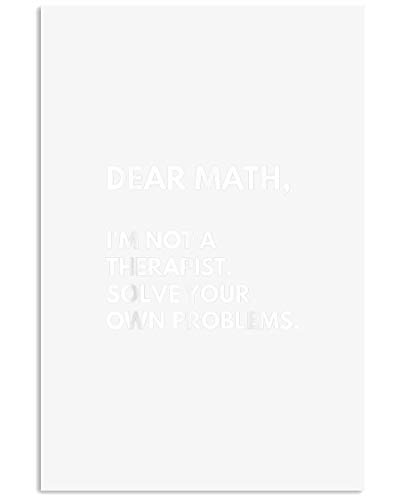 AZSTEEL Dear Math I M Not A Therapist Solve Your Own Probl | Poster No Frame Board For Office Decor, Best Gift For Family And Your Friends 11.7 * 16.5 Inch