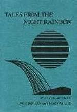 Tales From the Night Rainbow (Mo'oleol o na PlMakole): The Story of a Woman, A People, and an Island - An Oral History as Told by Kaili'ohe Kame'ekuaof Kamalo,Moloka'i 1861-1931