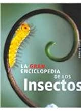 La gran enciclopedia de los insectos/ The New Encyclopedia of Insects and Their Allies (Spanish Edition)